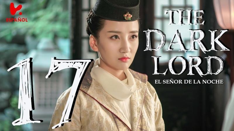 SUB ESPAÑOL | The Dark Lord Ep17