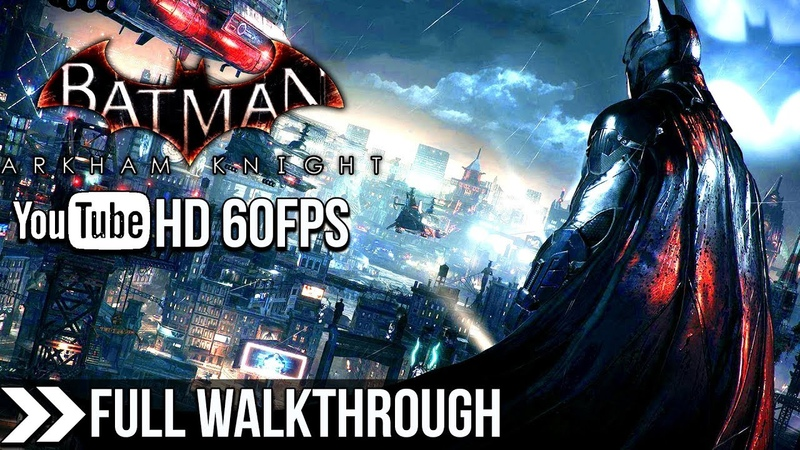 Batman Arkham Knight Full Game Walkthrough Longplay 100% Knightfall Protocol