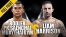 Rodlek vs Liam Harrison ONE Full Fight Blistering Muay Thai Contest June 2019
