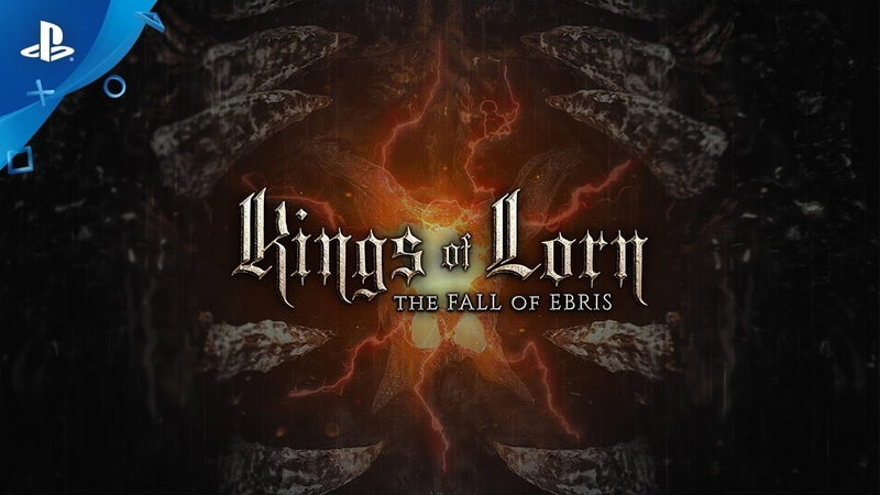 Kings of Lorn The Fall of Ebris Launch Trailer PS4