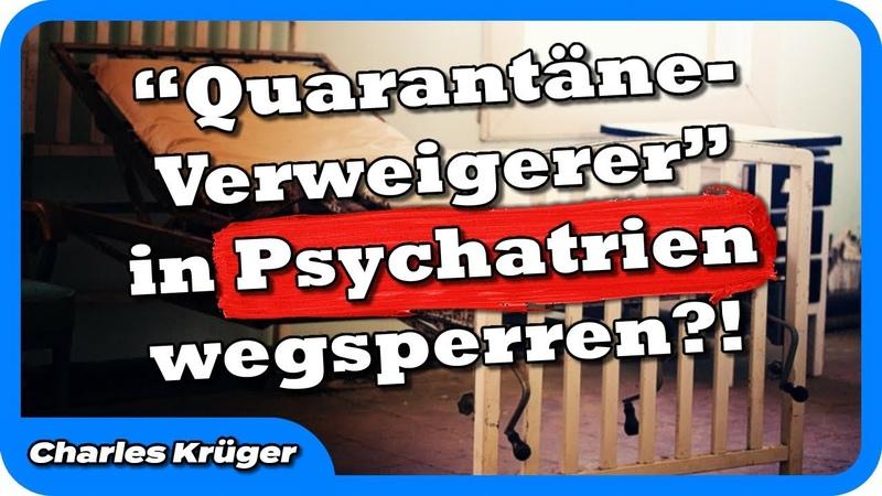 """""""Quarantäne Verweigerer sollten in Psychiatrien weggesperrt werden ~WDW~"""