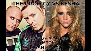 PRODIGY VS KESHA SMACK MY BITCH UP TIK TOK
