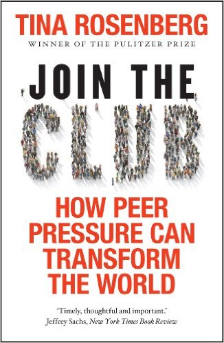 Join the Club - How Peer Pressure Can Transform the World