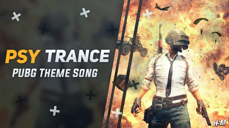 PSY TRANCE ☣ PUBG Theme Song A MING Remix