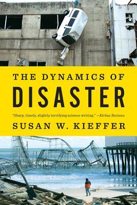 The Dynamics of Disaster - Susan W. Kieffer