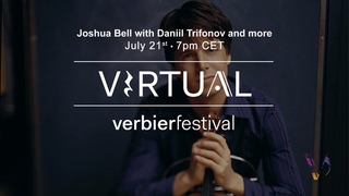 Virtual Verbier Festival: DG presents Daniil Trifonov (Россия,пиано) & Joshua Bell (США,скрипка)