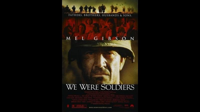 Художественный фильм Мы были солдатами (2002) .Режиссёр - Рэндалл Уоллес