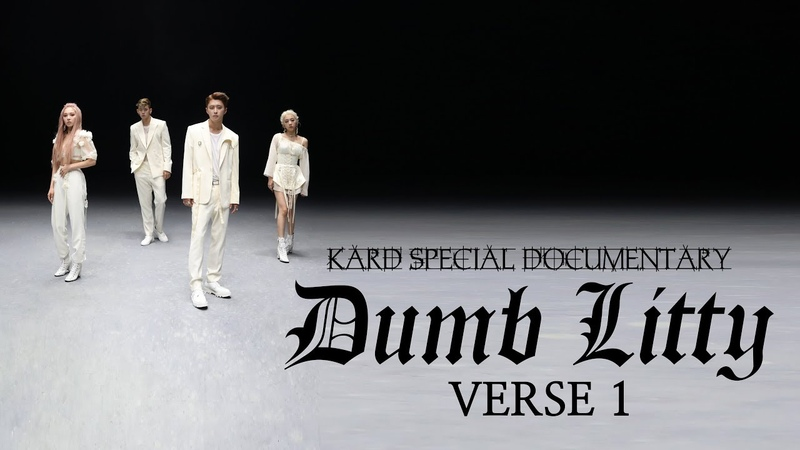 KARD Special Documentary Dumb Litty VERSE 1