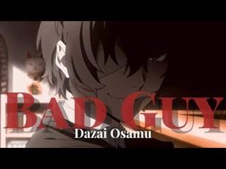 Dazai Osamu (Bungou Stray Dogs) [AMV]- Bad Guy