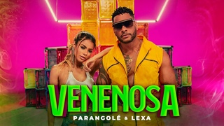 Parangolé & Lexa   Venenosa (Oficial)