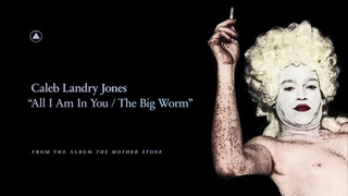 Caleb Landry Jones - All I Am in You / The Big Worm (Official Audio)