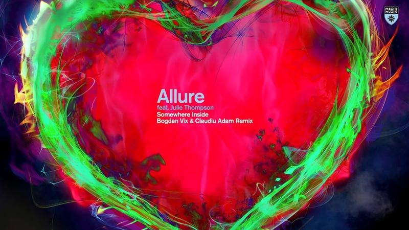 Allure featuring Julie Thompson Somewhere Inside Bogdan Vix Claudiu Adam Remix
