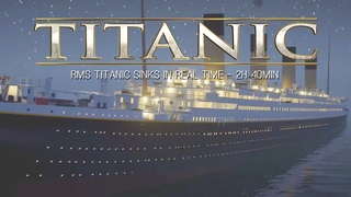 RMS Titanic Sinks in Real Time · 2h 40min · Description Included · 15th April 1912 · 1080p HD