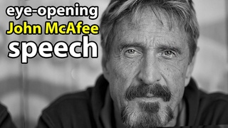 John McAfee`s speech about government, taxes, banks, corruption, and cryptocurrency   John McAfee