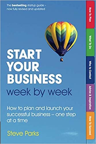 Start Your Business Week by Week How to plan and launch your successful business - one step at a time, 2nd Edition