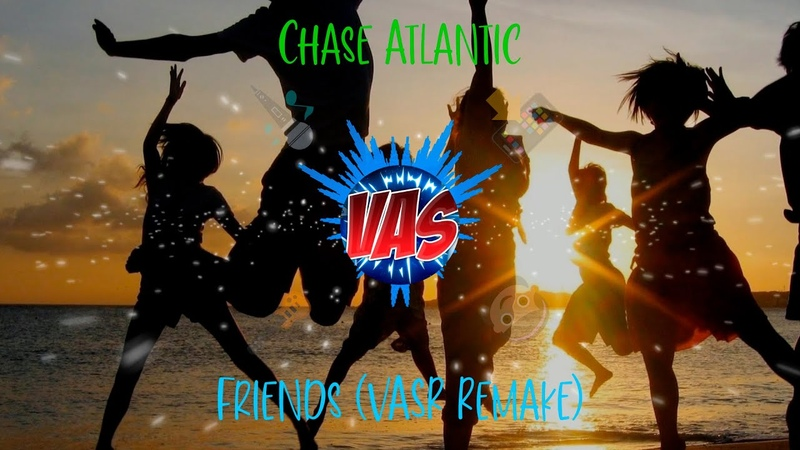 Chase Atlantic Friends VASR Remake FLP