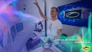 A State Of Trance Episode 1034 - Armin van Buuren (@A State Of Trance )