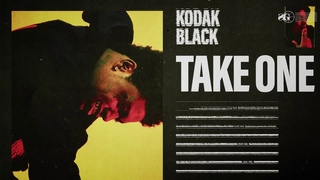 Kodak Black - Take One [Official Audio]